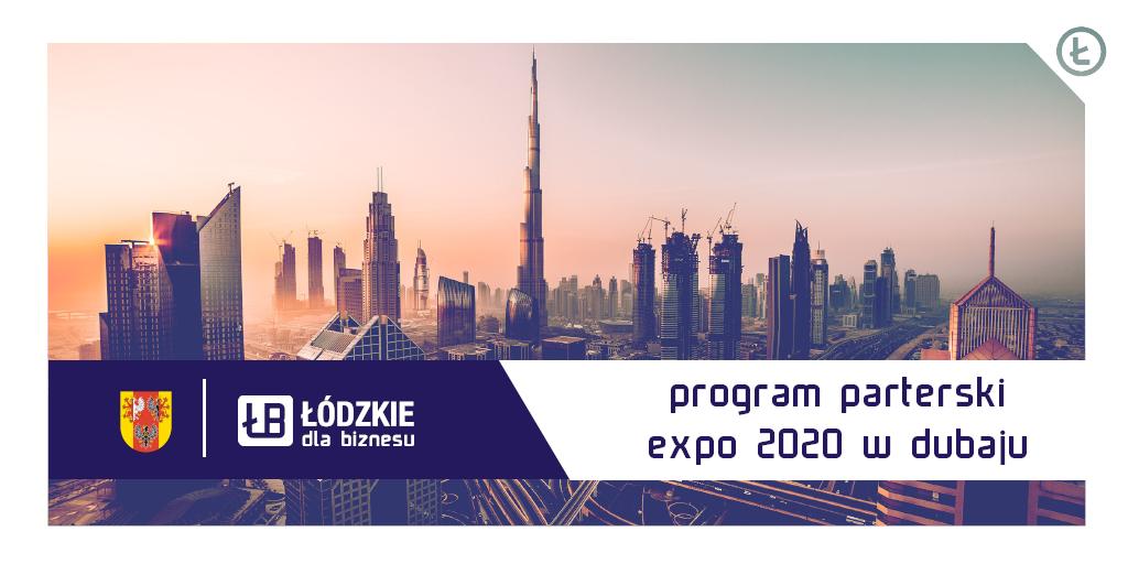 Ruszyła II edycja Programu Partnerskiego dla firm podczas EXPO 2020 w Dubaju