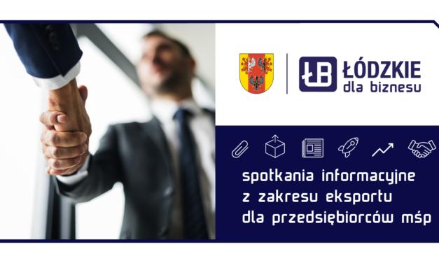 Spotkania informacyjne z zakresu eksportu dla przedsiębiorców MŚP z regionu łódzkiego