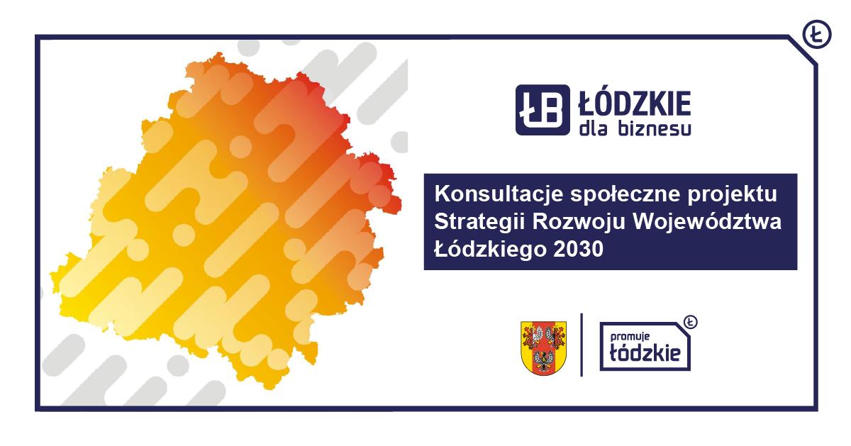 Konsultacje społeczne projektu Strategii Rozwoju Województwa Łódzkiego 2030