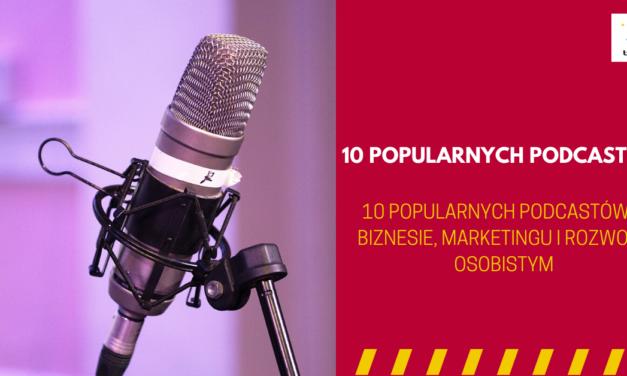 10 popularnych podcastów ? o biznesie i marketingu
