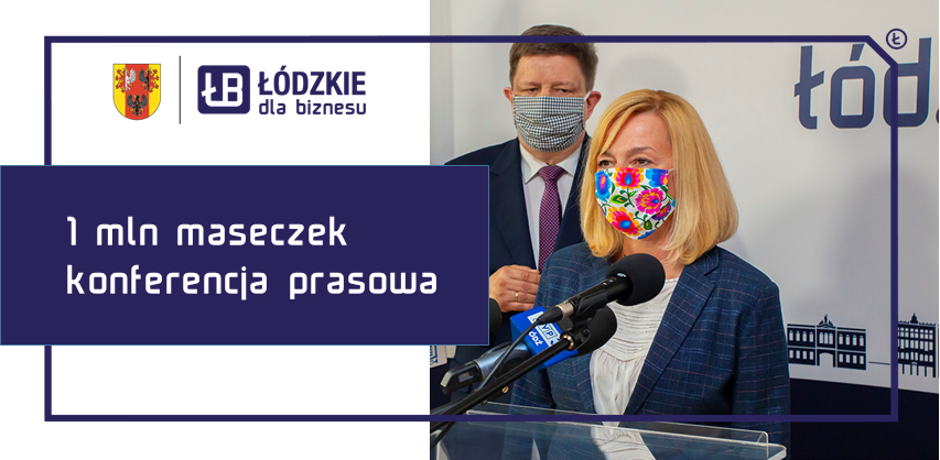 Podsumowanie akcji Milion maseczek dla mieszkańców Łódzkiego