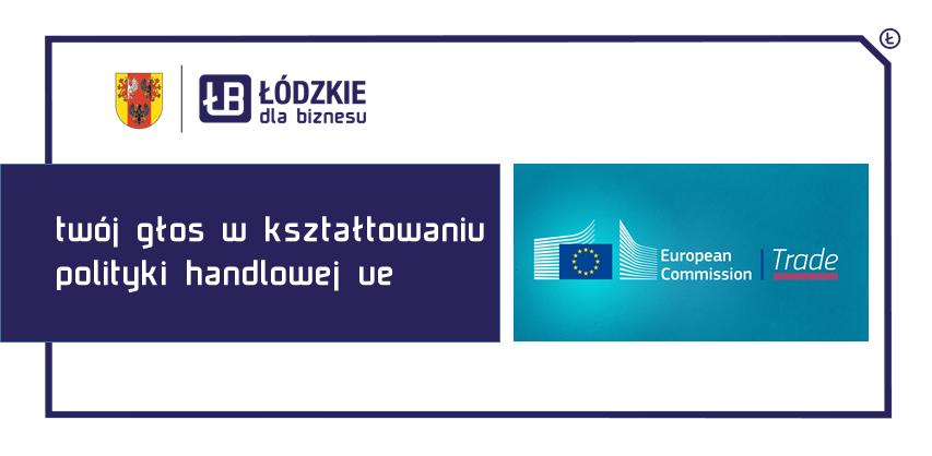 TWÓJ GŁOS w kształtowaniu handlowej polityki unijnej uwzględniającej w maksymalnym stopniu polskie interesy
