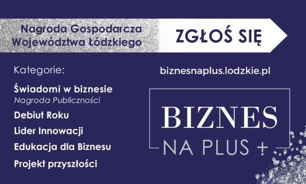 """Nagroda Gospodarcza Województwa Łódzkiego """"Biznes na PLUS """" – zgłoś kandydata!"""
