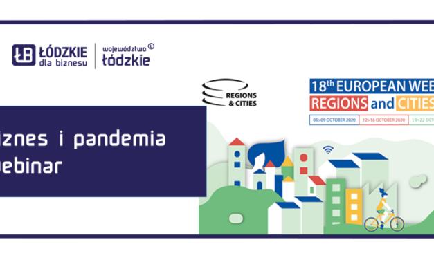 """Europejski Tydzień Regionów i Miast w Łodzi ! Zapraszamy na webinar """"Biznes i pandemia"""""""