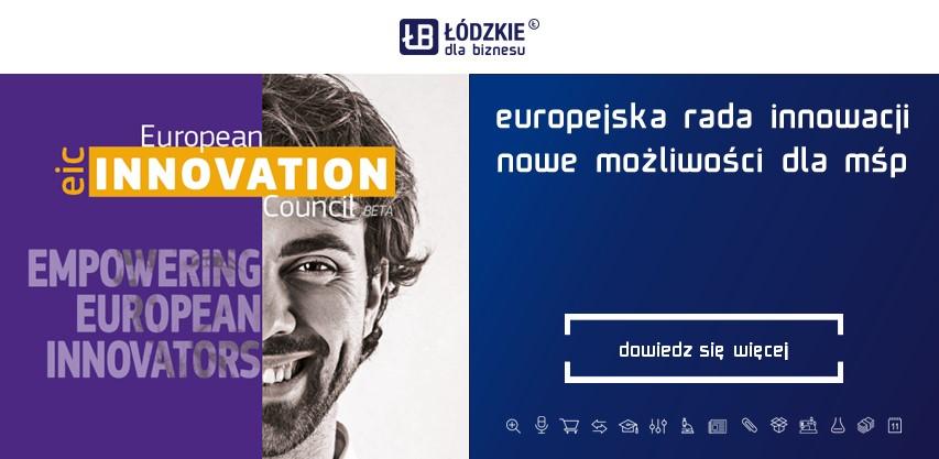 Europejska Rada Innowacji – nowe możliwości w ramach programu Horyzont Europa dla MŚP, zespołów badawczych i interesariuszy zainteresowanych innowacyjnością
