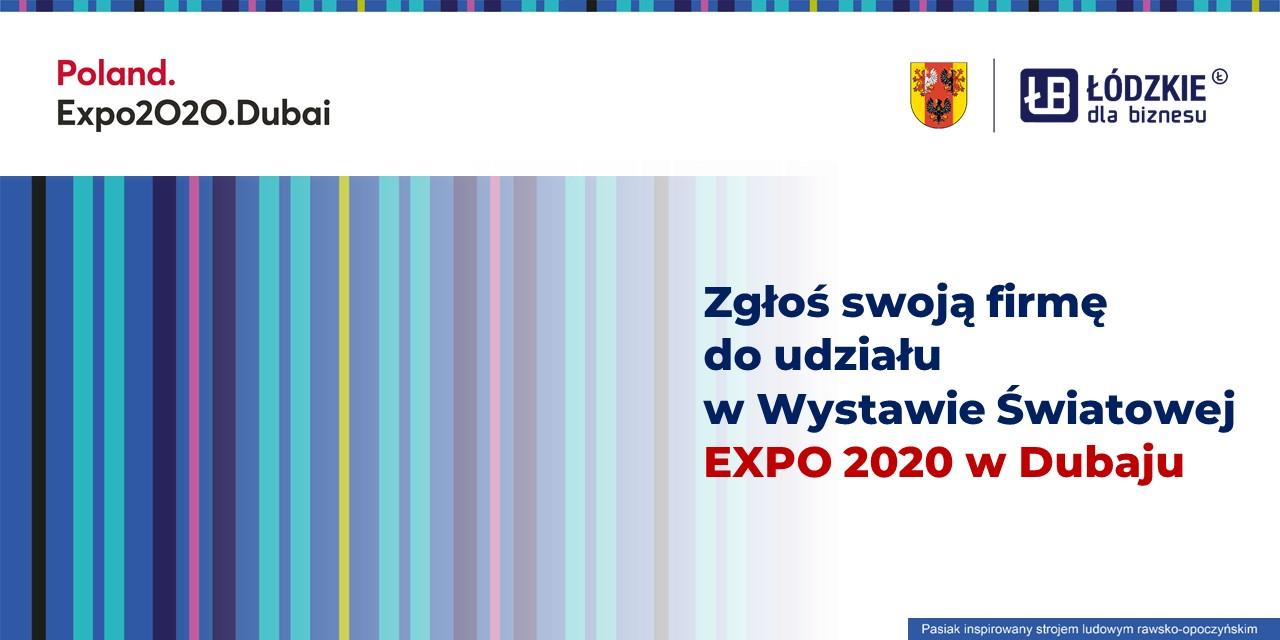 Weź udział w rekrutacji przedsiębiorców z Łódzkiego do udziału w wyjeździe na Światową Wystawę EXPO w Dubaju