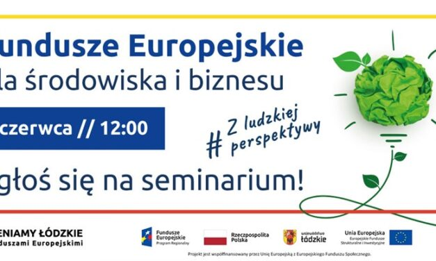 """Weź udział w seminarium pn. """"Fundusze Europejskie dla środowiska i biznesu""""!"""