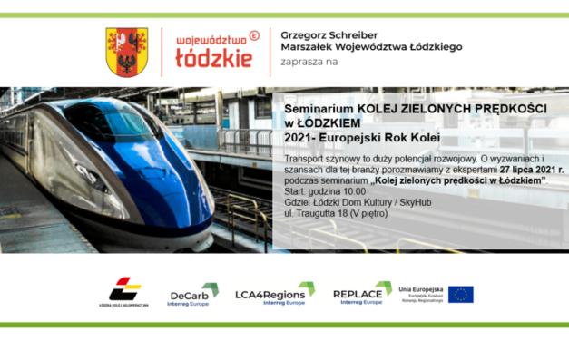 Seminarium KOLEJ ZIELONYCH PRĘDKOŚCI w ŁÓDZKIEM w ramach Europejskiego Roku Kolei