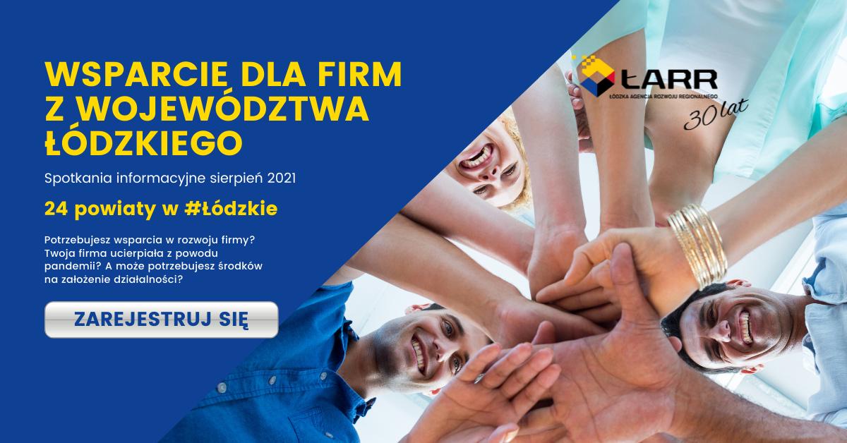 Wsparcie dla firm z województwa łódzkiego – cykl spotkań informacyjnychŁARR
