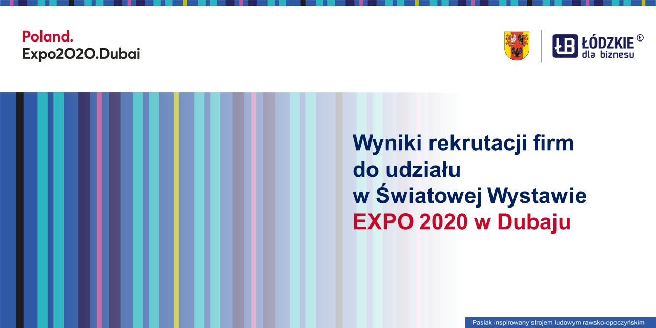 Wyniki rekrutacji przedsiębiorców do udziału w Światowej Wystawie EXPO w Dubaju