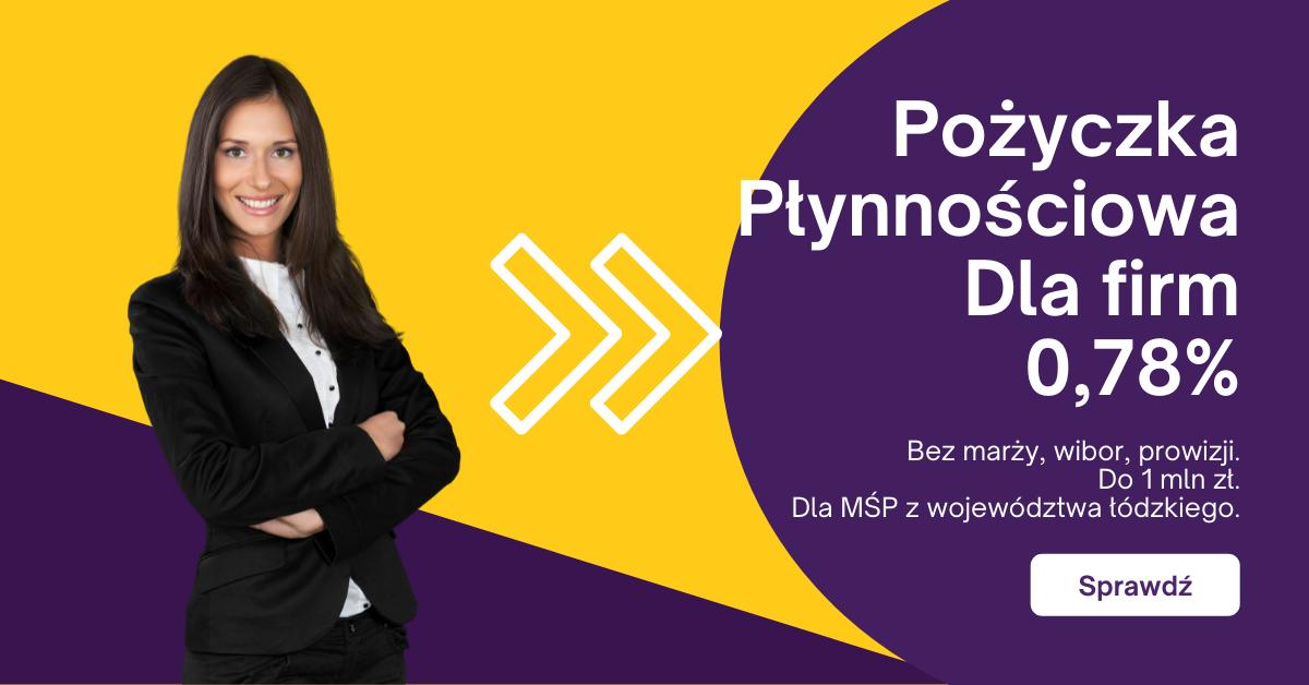 Pożyczka Płynnościowa dla firm z województwa łódzkiego