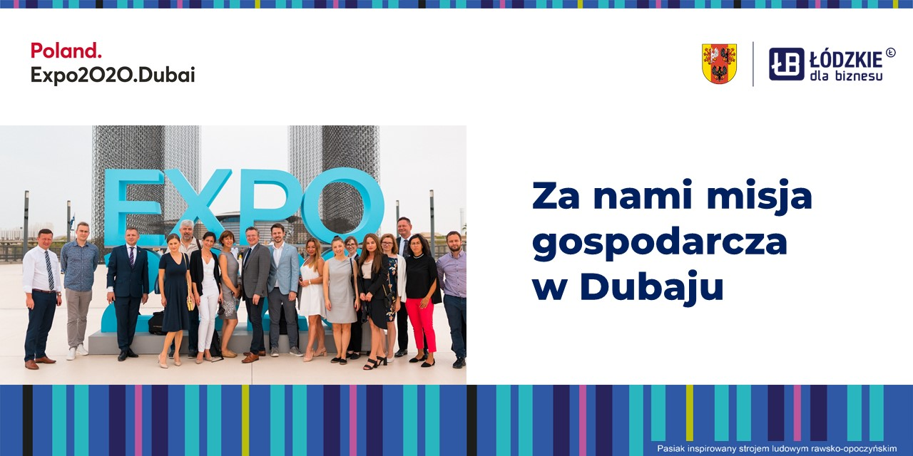 Za nami misja gospodarcza w Dubaju